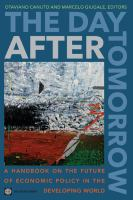 Cover image for The day after tomorrow a handbook on the future of economic policy in the developing world