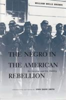 Cover image for The negro in the American rebellion his heroism and his fidelity