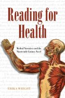 Cover image for Reading for health  medical narratives and the nineteenth-century novel
