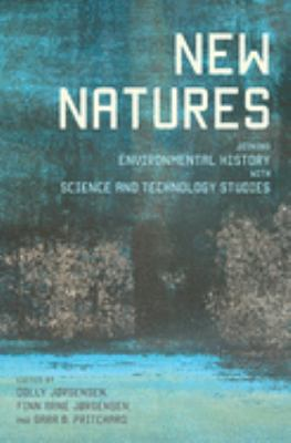 Cover image for New natures  joining environmental history with science and technology studies