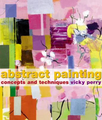 Cover image for Abstract painting techniques and strategies