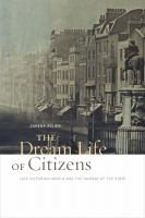Cover image for The dream life of citizens late Victorian novels and the fantasy of the state