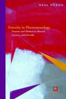 Cover image for Futurity in phenomenology promise and method in Husserl, Levinas, and Derrida