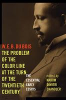 Cover image for The problem of the color line at the turn of the twentieth century  the essential early essays