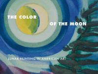 Cover image for The color of the moon : lunar painting in American art