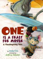 Cover image for One is a feast for Mouse : a Thanksgiving tale