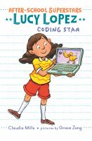 Cover image for Lucy Lopez, coding star