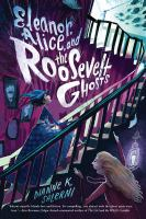 Cover image for Eleanor, Alice, and the Roosevelt ghosts