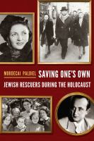 Cover image for Saving one's own Jewish rescuers during the Holocaust