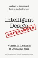 Cover image for Intelligent design uncensored  an easy-to-understand guide to the controversy