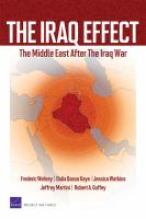 Cover image for The Iraq effect the Middle East after the Iraq War