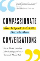 Cover image for Compassionate conversations how to speak and listen from the heart