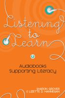 Cover image for Listening to learn audiobooks supporting literacy