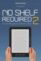 Cover image for No shelf required 2 use and management of electronic books