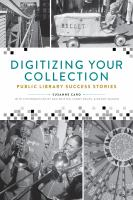 Cover image for Digitizing your collection  public library success stories