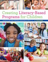 Cover image for Creating literacy-based programs for children : lesson plans and printable resources for K-5