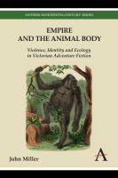 Cover image for Empire and the animal body violence, identity and ecology in Victorian adventure fiction