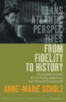 Cover image for From fidelity to history film adaptations as cultural events in the twentieth century