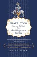 Cover image for Bhakti Yoga : tales and teachings from the Bhāgavata Purāṇa