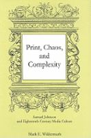 Cover image for Print, chaos, and complexity Samuel Johnson and eighteenth-century media culture