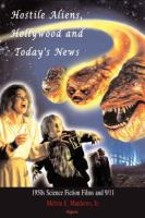 Cover image for Hostile aliens, Hollywood and today's news 1950s science fiction films and 9/11