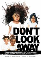 Cover image for Don't look away embracing anti-bias classrooms