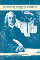 Cover image for Swedenborg explorer's guidebook a research manual for inquiring new readers, seekers of spiritual ideas, and writers of Swedenborgian treatises