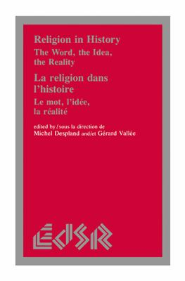 Cover image for Religion in history the word, the idea, the reality
