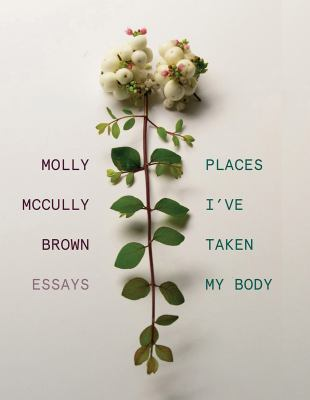 Imagen de portada para Places I've taken my body : essays