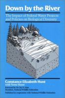 Cover image for Down by the river : the impact of federal water projects and policies on biological diversity