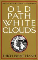 Cover image for Old path, white clouds : walking in the footsteps of the Buddha