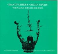 Cover image for Grandfather's origin story : the Navajo Indian beginning