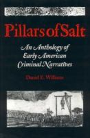 Cover image for Pillars of salt : an anthology of early American criminal narratives