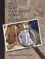 Cover image for The cliff dwellings speak : exploring the ancient ruins of the Greater American Southwest