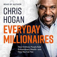 Cover image for Everyday millionaires how ordinary people built extraordinary wealth--and how you can too