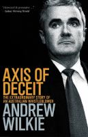 Cover image for Axis of deceit  the extraordinary story of an Australian whistleblower