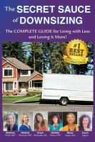 Cover image for The secret sauce of downsizing : the complete guide for living with less and loving it more!