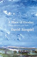 Cover image for A place of exodus : home, memory, and Texas