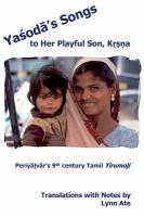 Cover image for Yasoda's songs to her playful son, K.r.s.na Periyalvar's 9th century Tamil Tirumoli