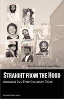 Cover image for Straight from the hood amazing but true gangster tales