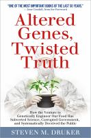 Cover image for Altered genes, twisted truth : how the venture to genetically engineer our food has subverted science, corrupted government, and systematically deceived the public