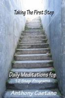 Cover image for Taking the first step : daily meditations for 12 step programs