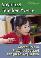 Cover image for Soyul & teacher Yvette adventures in preschool second language acquisition
