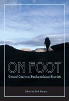 Cover image for On foot : Grand Canyon backpacking stories