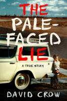 Cover image for The pale-faced lie : a true story