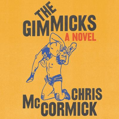 Cover image for The Gimmicks A Novel