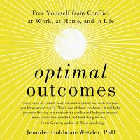 Cover image for Optimal outcomes free yourself from conflict at work, at home, and in life