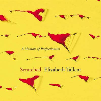 Cover image for Scratched a memoir of perfectionism