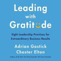 Cover image for Leading with gratitude eight leadership practices for extraordinary business results