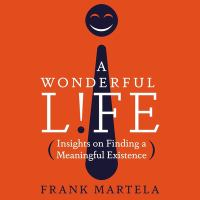 Cover image for A wonderful life insights on finding a meaningful existence